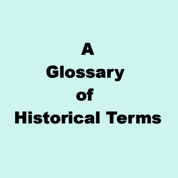 Glossary of Historical Terms